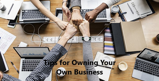 Tips for Owning Your Own Business
