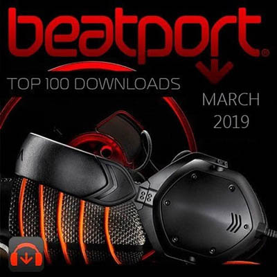 Beatport Top 100 Downloads March (2019)