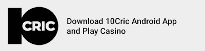 Download 10Cric Android App, and play casino games for real money, with fast and secure withdrawal methods