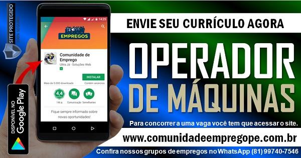 OPERADOR DE MÁQUINAS, 02 VAGAS PARA SERVIÇOS TEMPORÁRIO NO RECIFE
