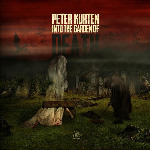 Peter Kurten - Into The Garden Of Death 2014