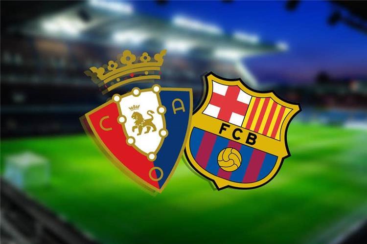 مشاهدة مباراة برشلونة وأوساسونا بث مباشر اليوم الخميس 16 يوليو 2020