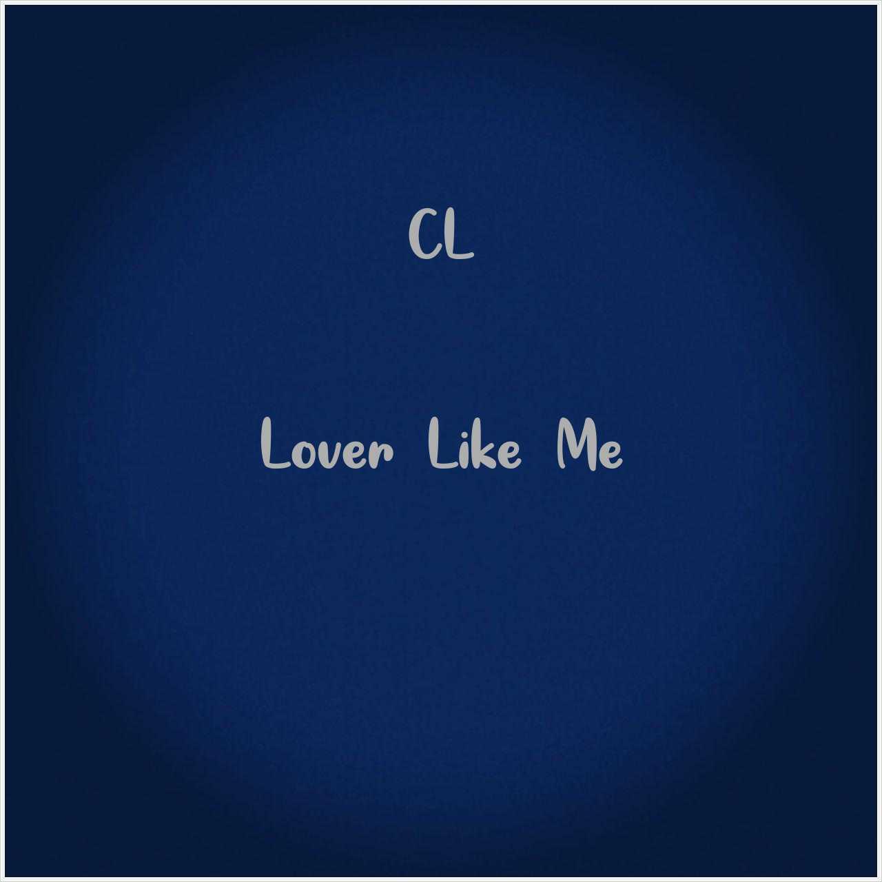 دانلود آهنگ جدید CL به نام Lover Like Me