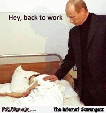https://i.ibb.co/88xbQWs/5-Putinwantsyoutogetbacktoworktastelesshumor.jpg