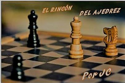 EL RINCÓN DEL AJEDREZ POR JC.