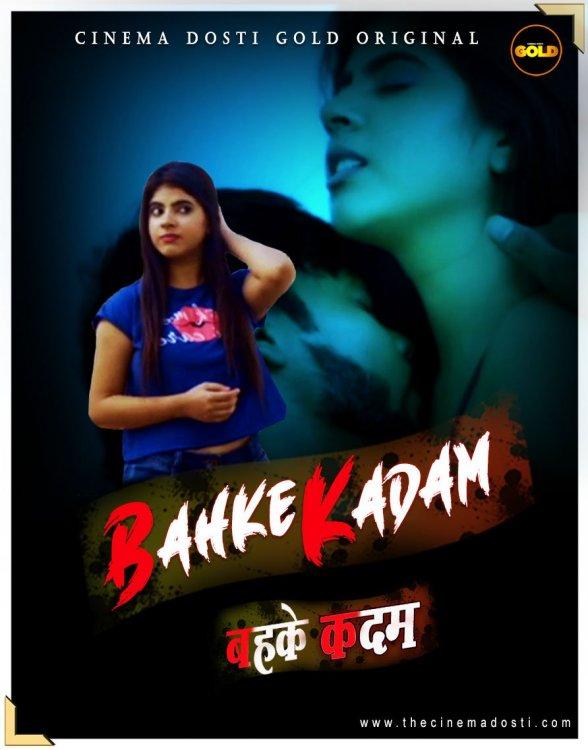 18+ Bahke Kadam (2021) CinemaDosti Originals Hindi Short Film 720p HDRip 150MB Download