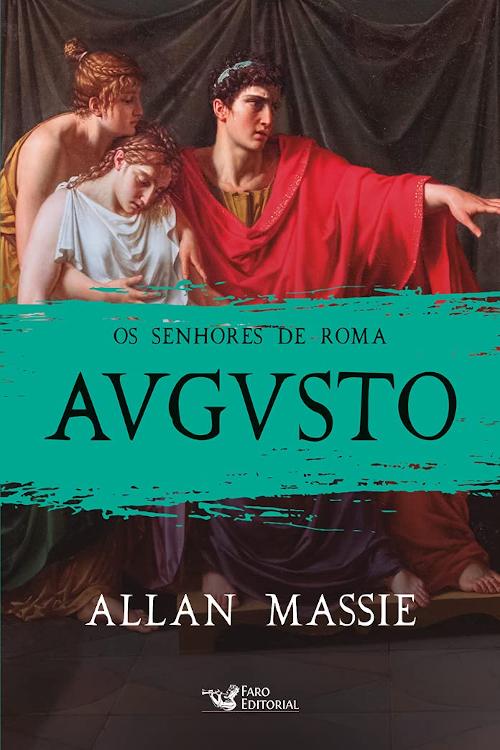 Resenha #412 Augusto – Allan Massie @FaroEditorial