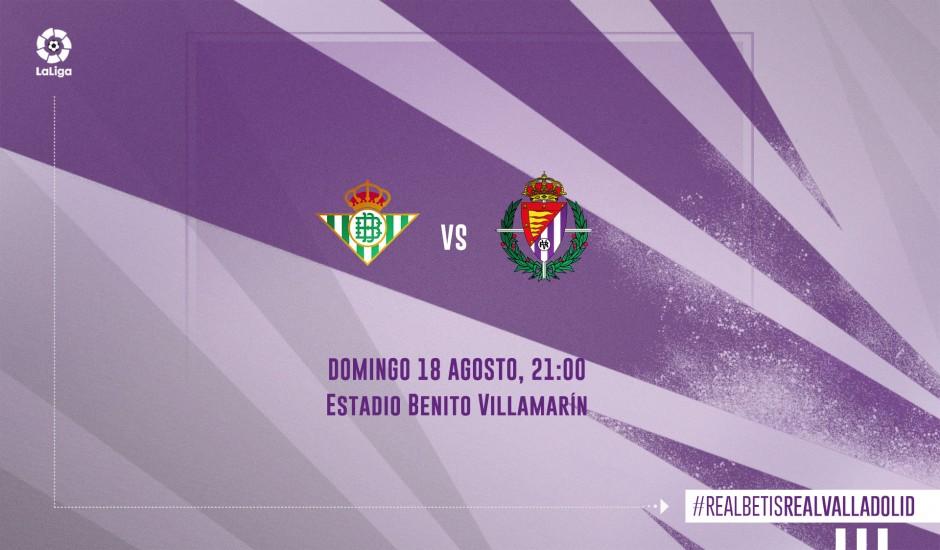Real Betis Balompié - Real Valladolid C.F. Domingo 18 de Agosto. 21:00 Previa-RBB-RVD