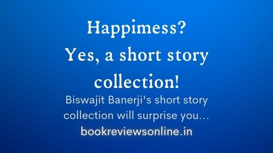 Happimess-Biswajit-Banerji-short-story