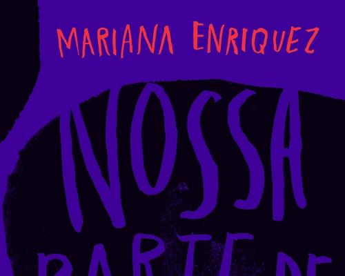 """Editora @Intrinseca lança em julho """"Nossa Parte de Noite"""" um romance assustador de Mariana Enriquez"""