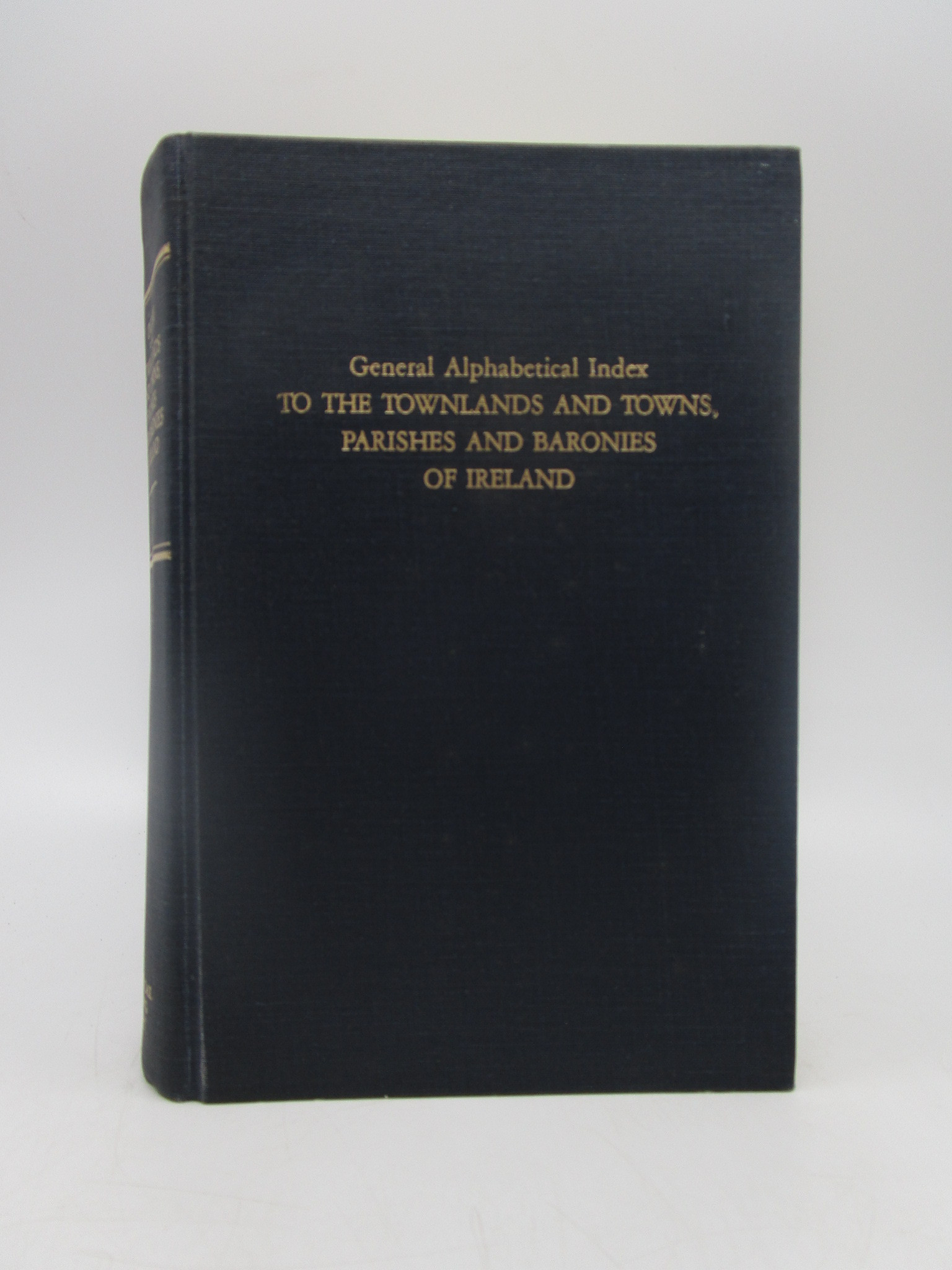 Image for Census of Ireland: General Aplphabetical Index to the Townlands and Towns, Parishes, and Baronies of Ireland