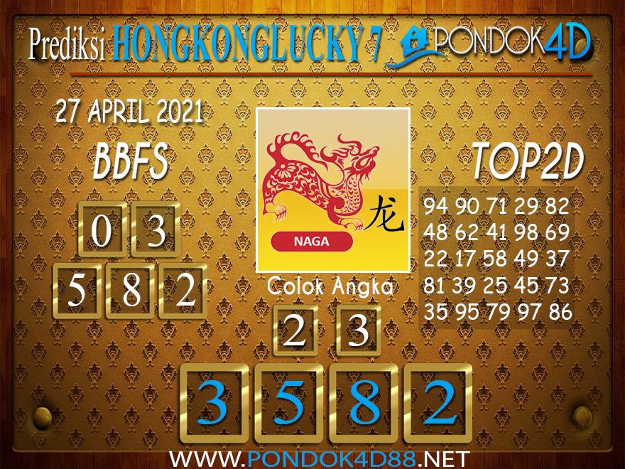 Prediksi Togel HONGKONG LUCKY7 PONDOK4D 27 APRIL 2021