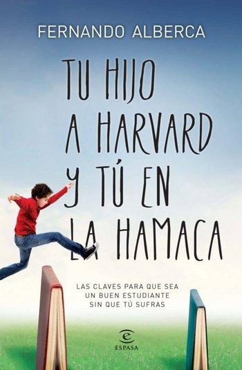 Tu hijo en Harvad y tu en la hamaca - Fernando Alberca [pdf] VS Tu-hijo-en-Harvad-y-tu-en-la-hamaca-Fernando-Alberca