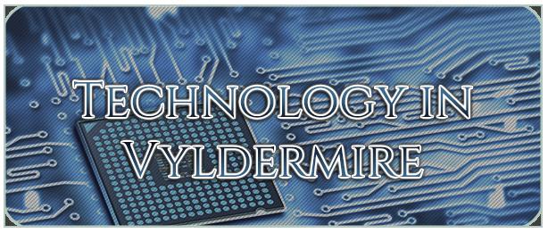 Technology in Vyldermire Tecnh