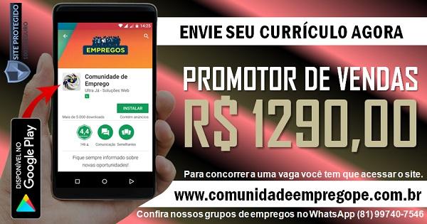 PROMOTOR DE VENDAS COM SALÁRIO DE R$ 1290,00 PARA EMPRESA NO RECIFE