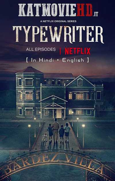 Typewriter S01 (2019) Complete [Hindi 5.1 + English] 720p 480p Web-DL Netflix Series