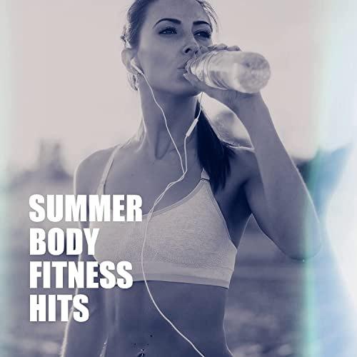 Summer Body Fitness Hits (2021)