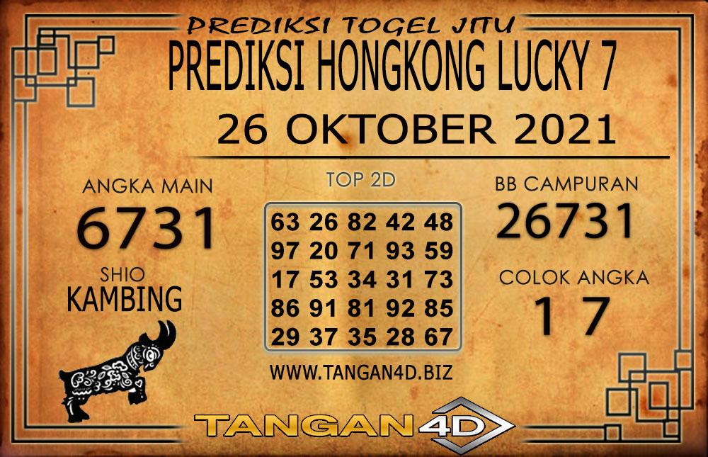 PREDIKSI TOGEL HONGKONG 7 LUCKY TANGAN4D 26 OKTOBER 2021