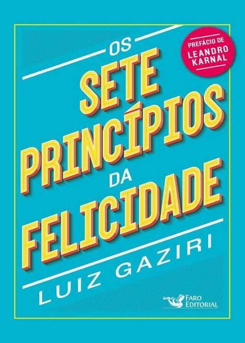 A @FaroEditorial lança em setembro Sete Princípios da Felicidade!
