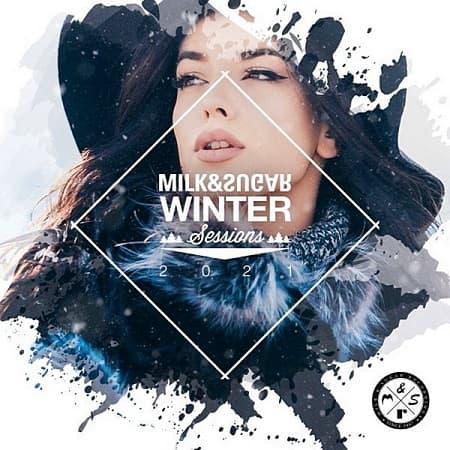 Milk & Sugar Winter Sessions 2021 (2020) MP3