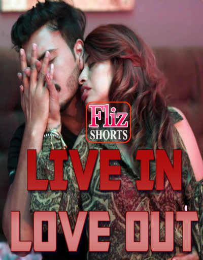 18+ Live In Love Out (2020) Hindi Short Film 720p HDRip 500MB