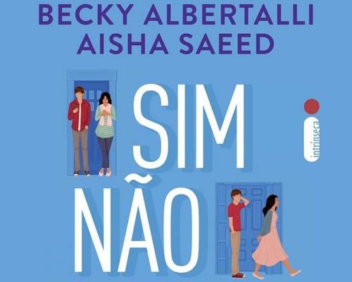 """@Intrínseca começa pré-venda de """"Sim, não, quem sabe"""". Parceria de Becky Albertalli com Aisha Saeed"""