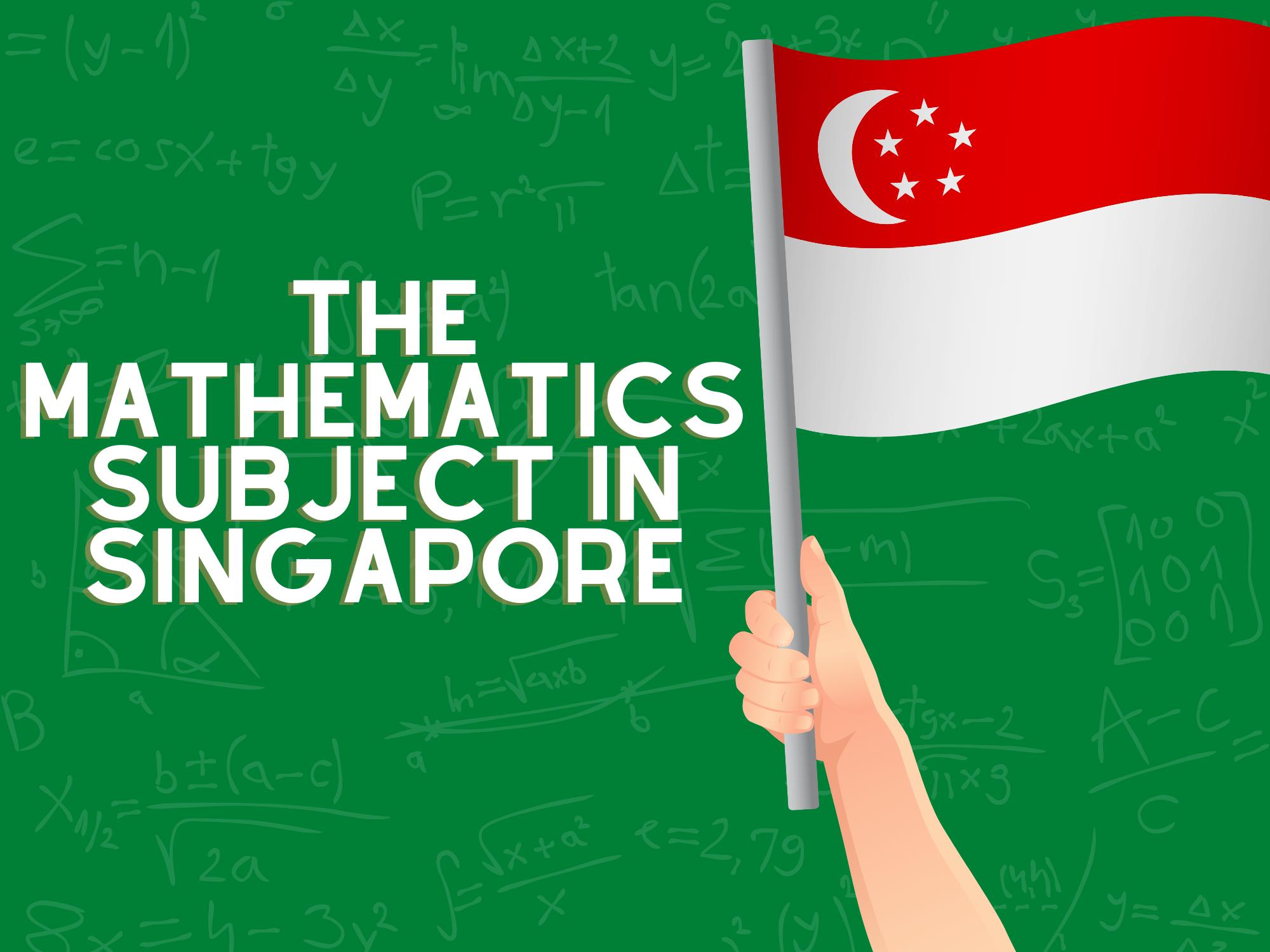 The-Mathematics-Subject-in-Singapore