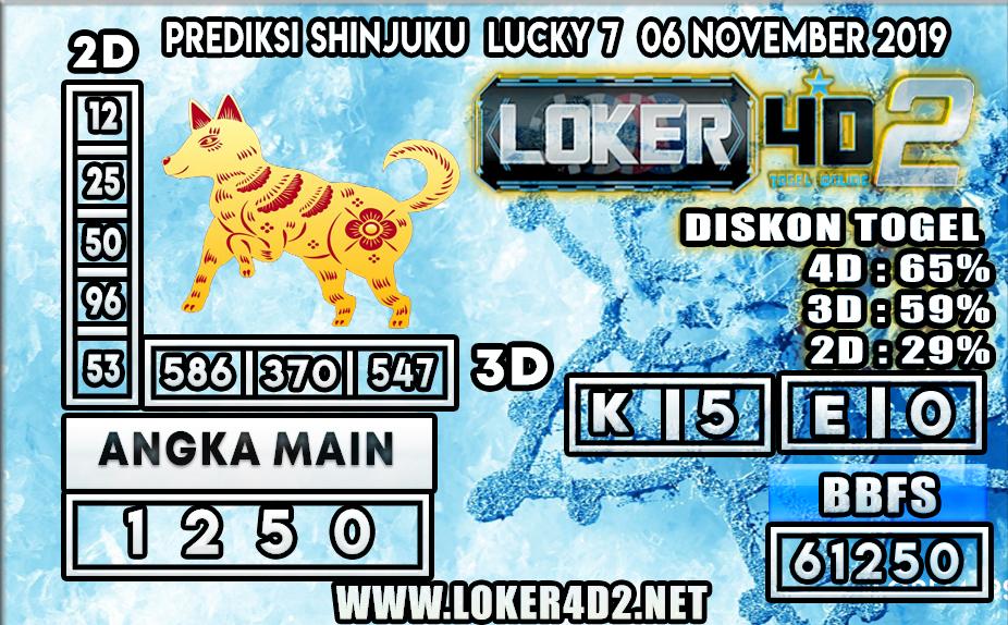 PREDIKSI TOGEL SHINJUKU LUCKY 7 POOLS LOKER4D2 06 NOVEMBER 2019