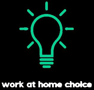 Work At Home Choice