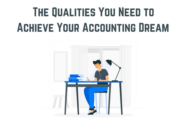 The-Qualities-You-Need-to-Achieve-Your-Accounting-Dream