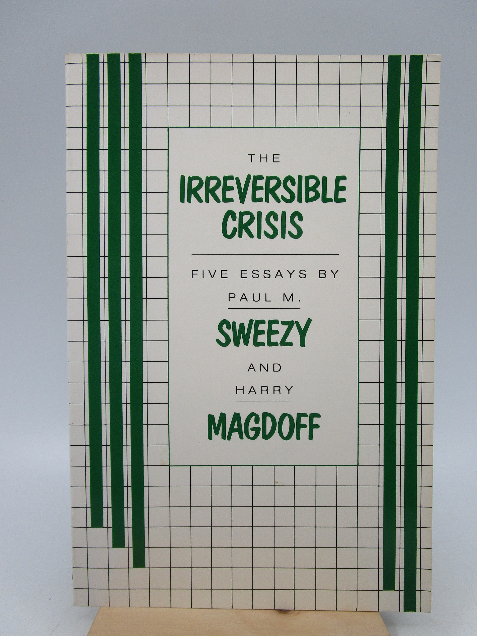Image for Irreversible Crisis: Five Essays by Sweezy and Magdoff (First Edition)
