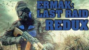 ERMAK-LAST-RAID-REDUX-2.jpg
