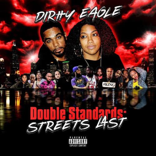 Dirtty Eagle - Double Standards Streets Last (2021)