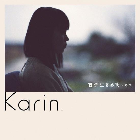 [Album] Karin. – Kimi ga Ikiru Machi – ep