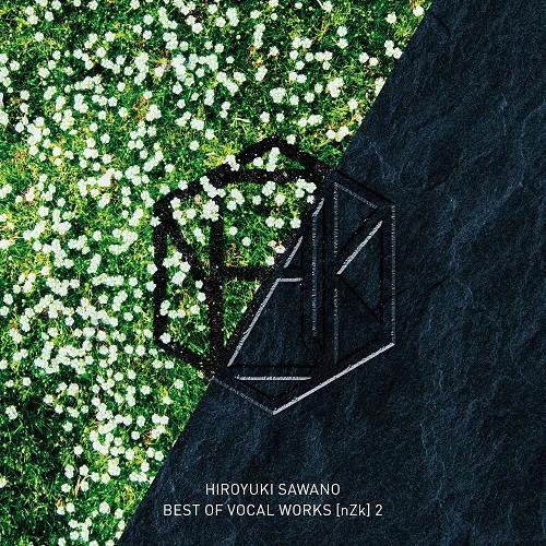 [Album] Hiroyuki Sawano – BEST OF VOCAL WORKS [nZk] 2