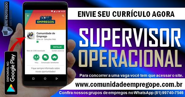 SUPERVISOR OPERACIONAL PARA EMPRESA DE TERCEIRIZAÇÃO E MÃO DE OBRA NO RECIFE