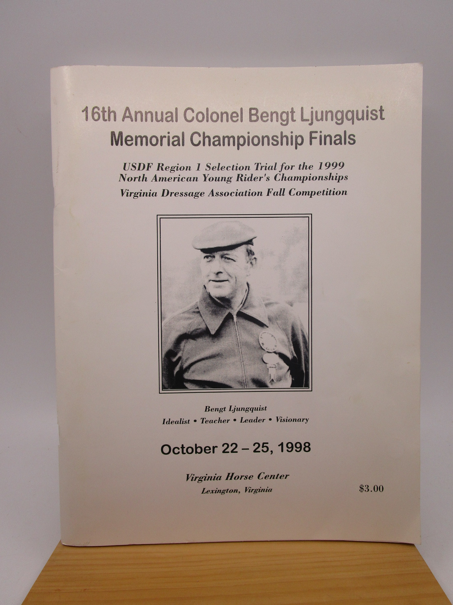 Image for 16th Annual Colonel Bengt Ljunquist Memorial Championship Finals: USDF Region 1 Selection Trial for the 1999 North American Young Rider's Championships Virginia Dressaeg Association Fall Competition