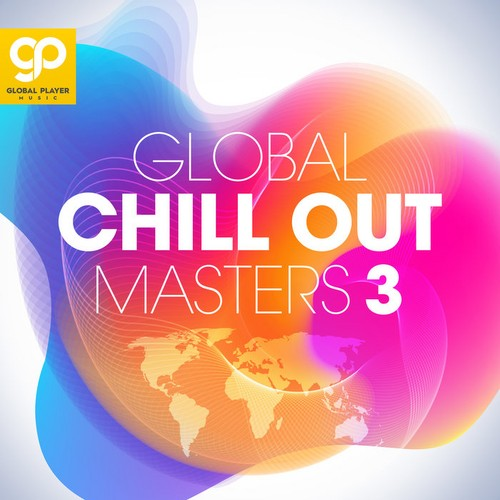 VA - Global Chill Out Masters, Vol. 3 (2021)