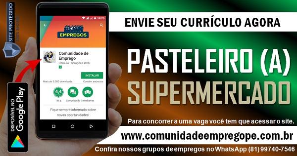 PASTELEIRO (A) PARA EMPRESA DE SUPERMERCADO EM JABOATÃO DOS GUARARAPES