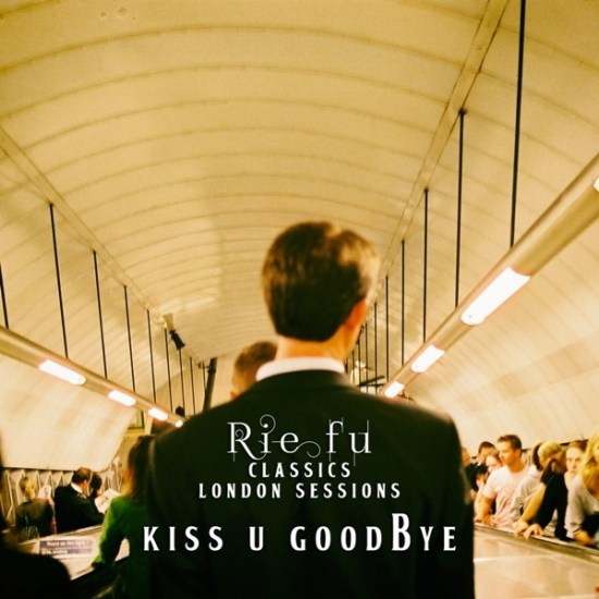 [Single] Rie fu – Kiss U Goodbye (Classics London Sessions)