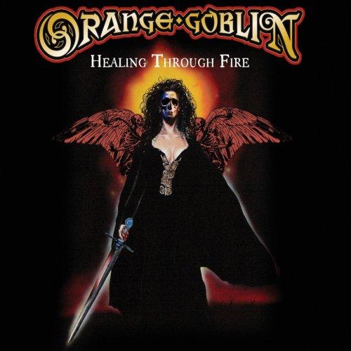 Orange Goblin - Healing Through Fire (Deluxe Edition) (2021)