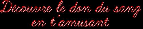 [Jeu] Découvre le don du sang en t'amusant Sans-titre