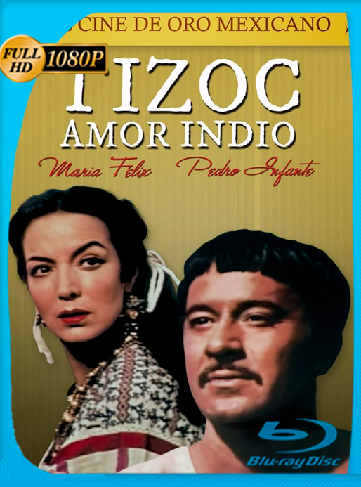 Pedro Infante –  Tizoc (Amor Indio) (1957) WEB-DL 1080p OROCHIMARU69