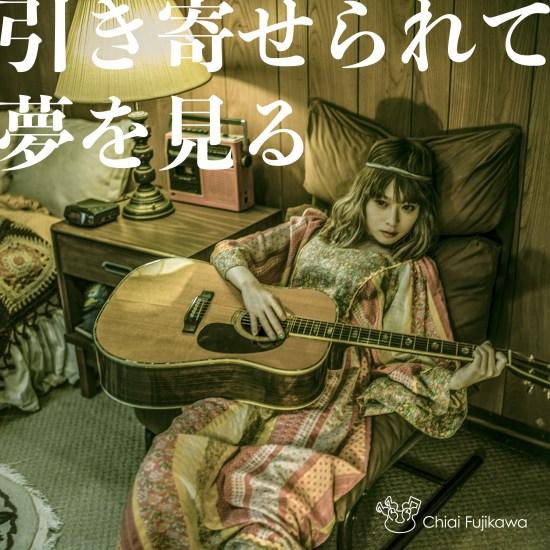 [Single] Chiai Fujikawa – Hikiyoserarete Yume wo Miru