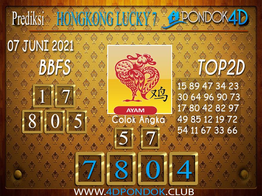 Prediksi Togel HONGKONG LUCKY7 PONDOK4D 07 JUNI 2021