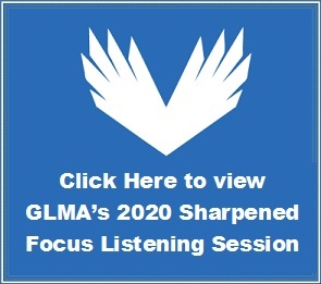 Click Here to view GLMA's 2020 Sharpened Focus Listening Session