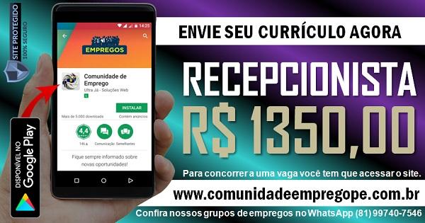RECEPCIONISTA COM SALÁRIO DE R$ 1350,00 PARA EMPRESA NO RECIFE