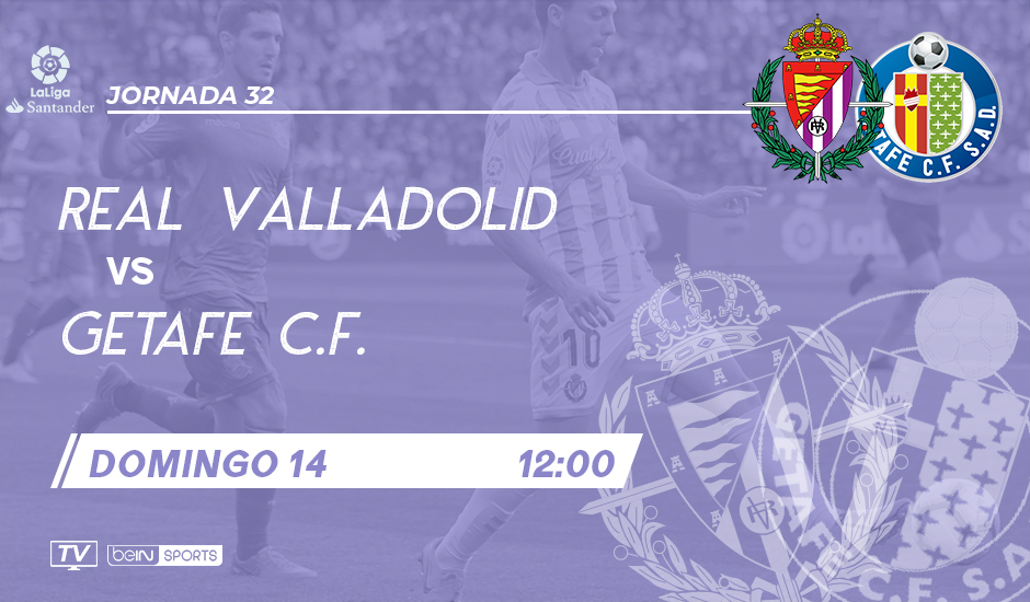 Real Valladolid - Getafe C.F. Domingo 14 de Abril. 12:00 RVCF-GET
