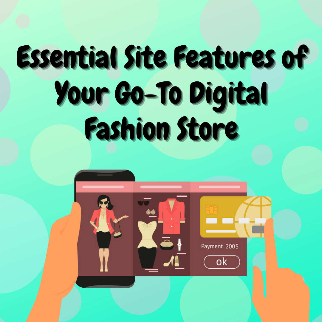 Essential-Site-Features-of-Your-Go-To-Digital-Fashion-Store