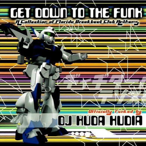 DJ Huda Hudia - Get Down To The Funk